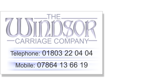 THE CARRIAGE COMPANY Telephone: 01803 22 04 04  Mobile: 07864 13 66 19